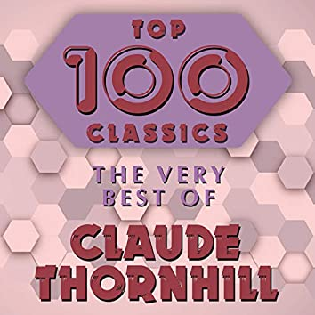 Top 100 Classics - The Very Best of Claude Thornhill