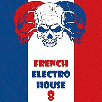 French Electro House, Vol. 8