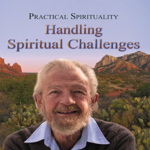 Practical Spirituality: Handling Spiritual Challenges cover art
