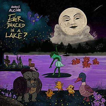 Ever Danced in a Lake?