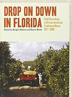 Drop on Down in Florida by Drop on Down in Florida: Field Recordings of Afric (2012-05-04)