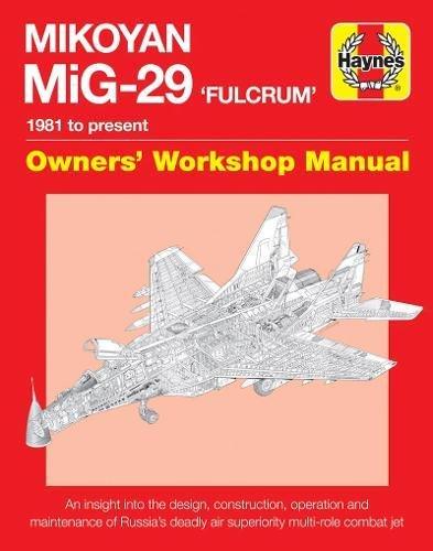 Mikoyan MiG-29 'Fulcrum' Manual: 1981 to present (Owners' Workshop Manual)
