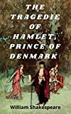 The Tragedie of Hamlet, Prince of Denmark (English Edition)