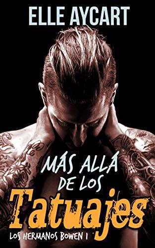 Más Allá de los Tatuajes (Los hermanos Bowen nº 1)