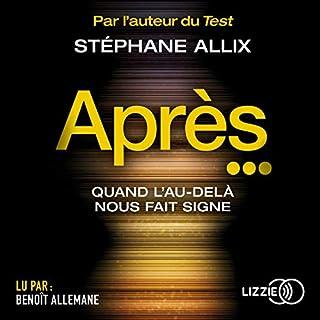 Après...                   De :                                                                                                                                 Stéphane Allix                               Lu par :                                                                                                                                 Benoît Allemane                      Durée : 8 h et 43 min     26 notations     Global 4,6