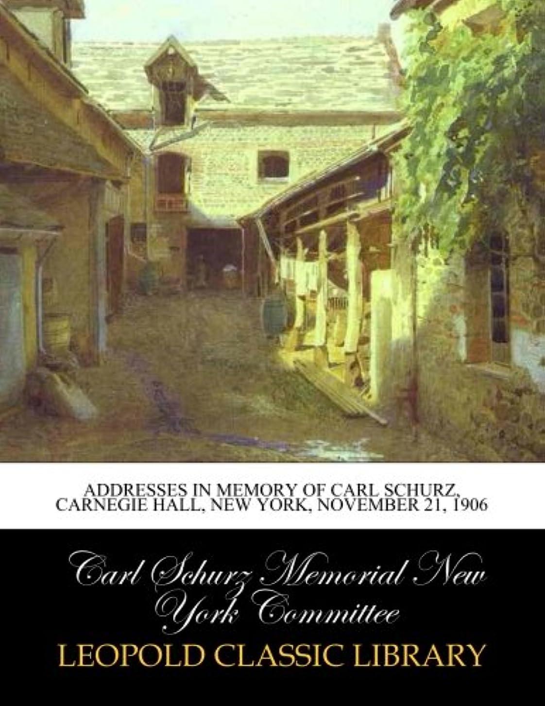 調べる無視できるメッセンジャーAddresses in memory of Carl Schurz, Carnegie hall, New York, November 21, 1906