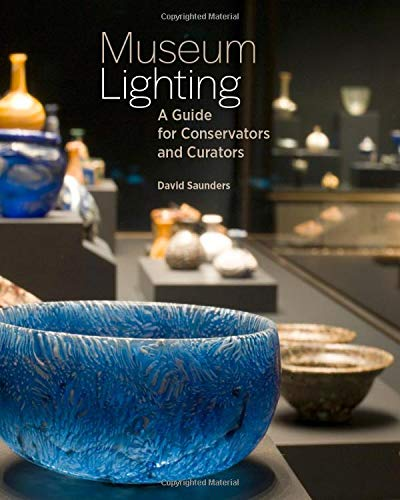 Saunders, D: Museum Lighting - A Guide for Conservators and: A Guide for Conservators and Curators (BIBLIOTHECA PAEDIATRICA REF KARGER)