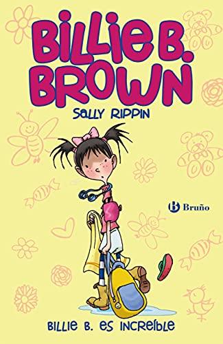 Billie B. Brown, 8. Billie B. es increíble (Castellano - A PARTIR DE 6 AÑOS - PERSONAJES Y SERIES - Billie B. Brown)
