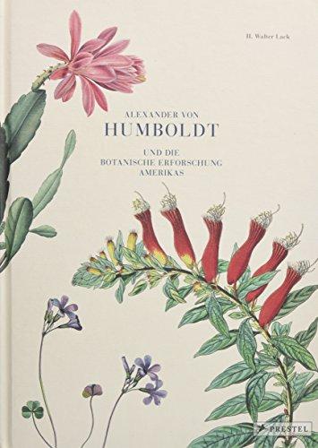 Alexander von Humboldt und die botanische Erforschung Amerikas