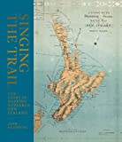 Singing the Trail: The Story of Mapping Aotearoa New Zealand