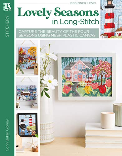 Lovely Seasons in Long-Stitch: Capture the Beauty of the Four Seasons Using Mesh Plastic Canvas (English Edition)