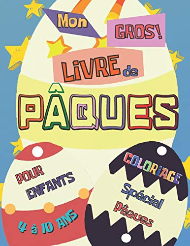 Mon Gros Livre De Pâques: Lapins et œufs de Pâques à colorier avec une page vierge pour dessiner et gribouiller pour les petits - Gros format: Lapins ... et gribouiller pour les petits - Gros format
