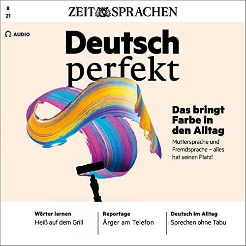 Deutsch perfekt Audio - Das bringt Farbe in den Alltag. 8/2021 Titelbild