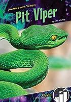 Pit Viper (Animals With Venom: Dash Leveled Readers 1)