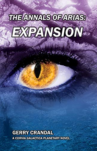 The Annals of Arias: Expansion: A Corvia Galactica Planetary Series Novel (English Edition)