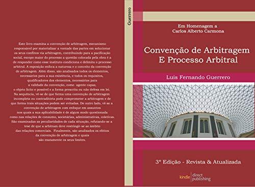 Convenção de Arbitragem e Processo Arbitral: 3ª Edição - Atualizada e Revisada