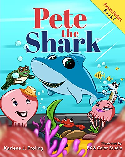 Pete the Shark: A Children's Picture Book About Being Yourself (Picture Perfect) (English Edition)