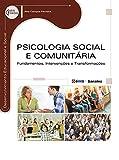 Psicologia Social e comunitária: Fundamentos, intervenções e transformações