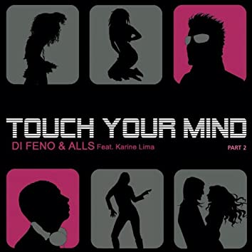 Touch Your Mind, Pt. 2