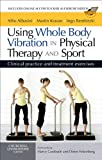 Using Whole Body Vibration in Physical Therapy and Sport E-Book: Clinical practice and treatment exercises