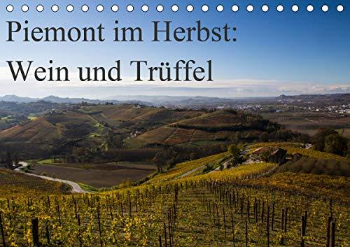 Piemont im Herbst: Wein und Trüffel (Tischkalender 2021 DIN A5 quer)