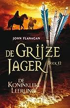 De koninklijke leerling (De Grijze Jager Book 12)