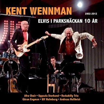 Elvis I Parksnäckan 10 År (2002-2012)