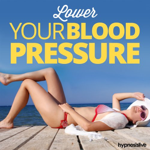 Lower Your Blood Pressure Hypnosis cover art