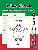 Italiano Albanese Imparare Bilingue Animali Vocabolario con Immagini: Italian albanian dizionario per bambini delle elementari a1 a2 ba b2 c1 c2