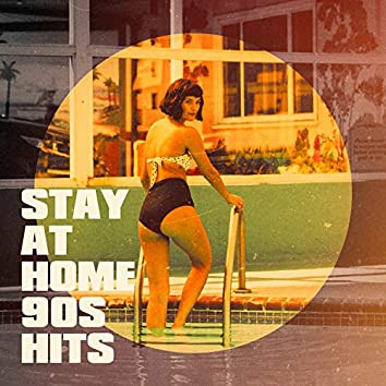 Stay At Home 90s Hits