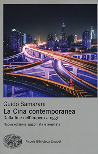 La Cina contemporanea. Dalla fine dell'impero a oggi