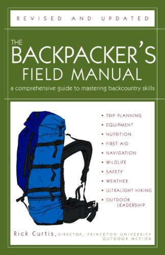 The Backpacker's Field Manual, Revised and Updated: A Comprehensive Guide to Mastering Backcountry Skills (English Edition)