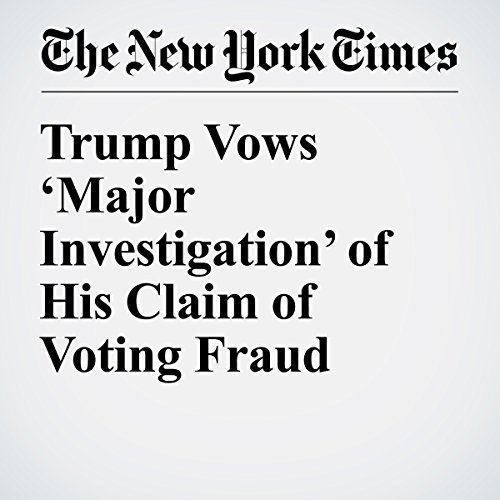 Trump Vows 'Major Investigation' of His Claim of Voting Fraud copertina