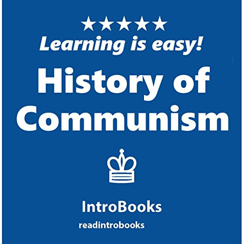History of Communism                   By:                                                                                                                                 IntroBooks                               Narrated by:                                                                                                                                 Andrea Giordani                      Length: 42 mins     1 rating     Overall 4.0