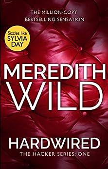[Meredith Wild]のHardwired: (The Hacker Series Book 1): (The Hacker Series, Book 1) (English Edition)