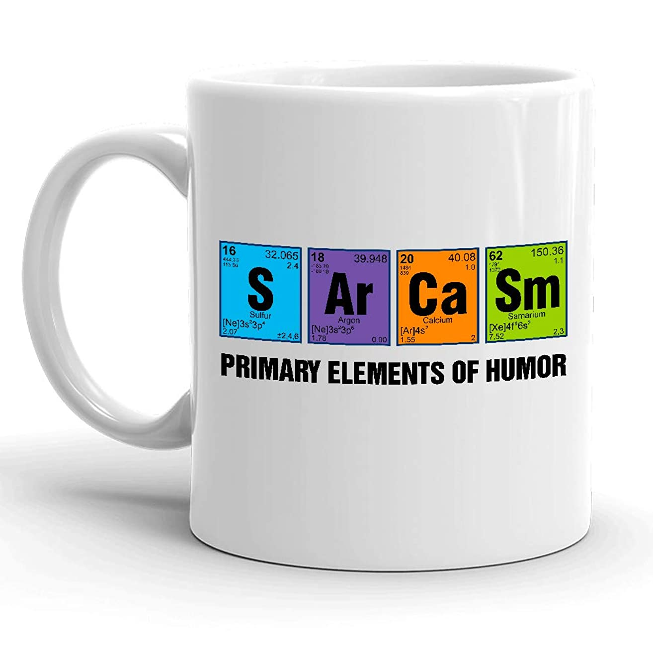 Science Coffee Mug Sarcasm Primary Elements of Humor - Perfect gift for Science Lover, Chemistry Students, Chemistry Teacher - White Ceramic 11 oz Coffee Mug - Hot Rude Sarcastic Mugs Memes Tea Cup