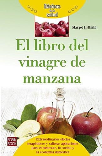 El Libro Del Vinagre De Manzana (Básicos De La Salud)