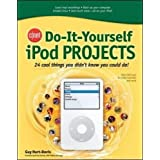 CNET Do-It-Yourself iPod Projects: 24 Cool Things You Didn't Know You Could Do! (English Edition)