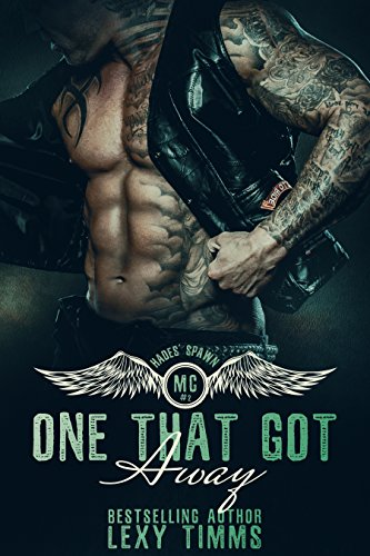 One That Got Away: Motorcycle MC Club Romance (Hades' Spawn Motorcycle Club Series Book 2) (English Edition)