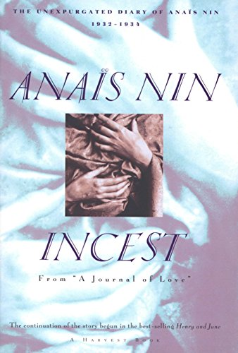 "Incest: From ""A Journal of Love"": The Unexpurgated Diary of Anaïs Nin, 1932–1934 (Harvest Book)"