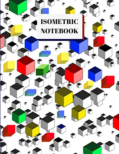 Isometric Notebook: 3D Triangular Grid Paper, Graph Paper Journal