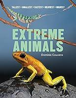 Extreme Animals: Tallest, Smallest, Fastest, Heaviest, Highest