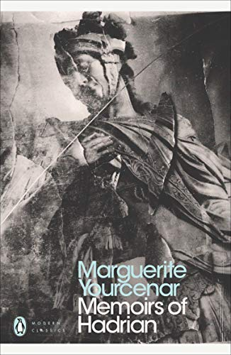 Memoirs of Hadrian: And Reflections on the Composition of Memoirs of Hadrian (Penguin Modern Classics) by Marguerite Yourcenar(2000-12-07)