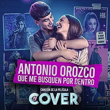 """Que Me Busquen Por Dentro (Canción Original De La Película """"El Cover"""") (Canción Original De La Película """"El Cover)"""