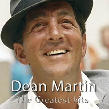 The Greatest Hits of Dean Martin (25 Famous Songs)