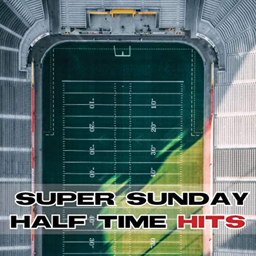 Super Sunday - American Football Half Time Hits
