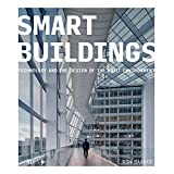 Smart Buildings: Technology and the Design of the Built Environment (English Edition)