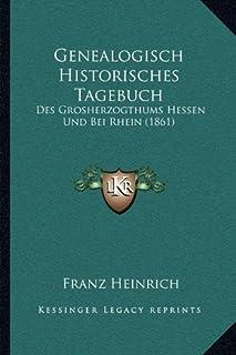 Genealogisch Historisches Tagebuch: Des Grosherzogthums Hessen Und Bei Rhein (1861)