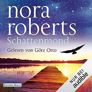 Schattenmond     Die Schatten-Trilogie 1              Autor:                                                                                                                                 Nora Roberts                               Sprecher:                                                                                                                                 Götz Otto                      Spieldauer: 15 Std. und 37 Min.     183 Bewertungen     Gesamt 4,4