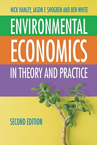 Compare Textbook Prices for Environmental Economics: In Theory and Practice 2nd ed. 2006 Edition ISBN 9780333971376 by Hanley, Nick,Shogren, Jason F.,White, Ben